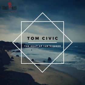 TOM CIVIC - THE HEAT OF THE SUMMER